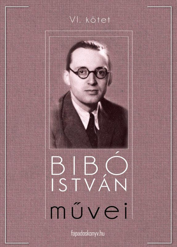 Bibo Istvan muvei VI. kotet (eBook)