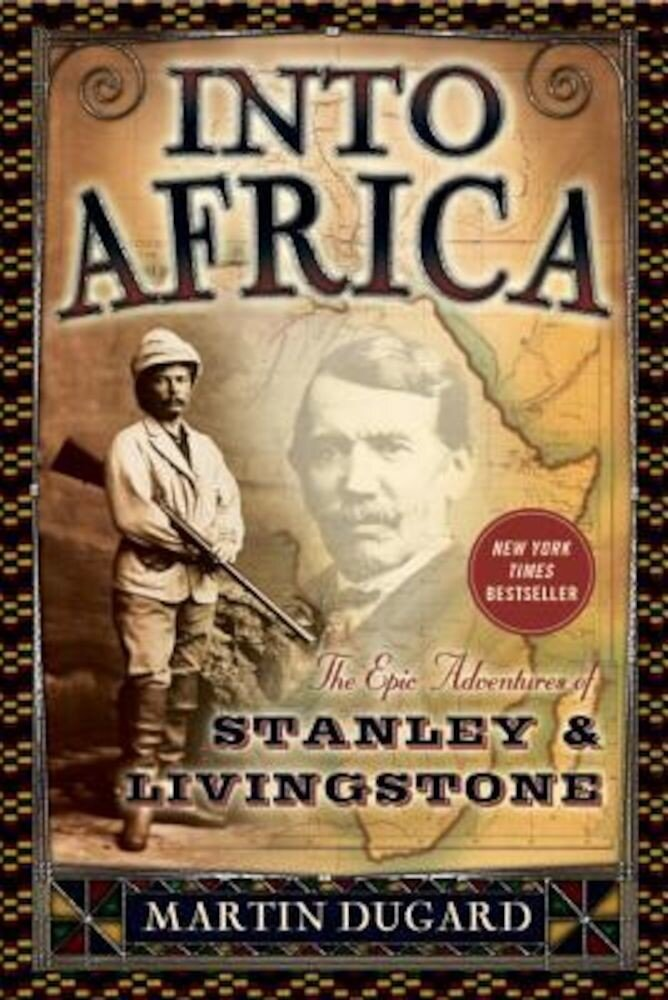 Into Africa: The Epic Adventures of Stanley & Livingstone, Paperback