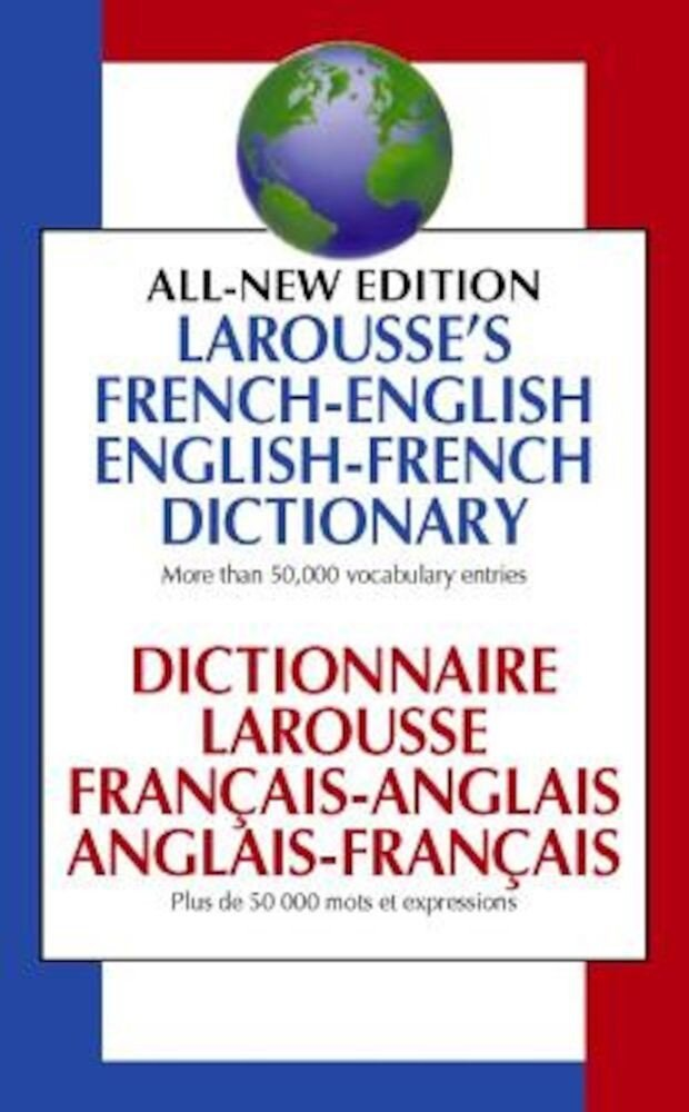 Larousse's French-English, English-French Dictionary: Dictionnaire Larousse Francais-Anglais, Anglais-Francais, Paperback