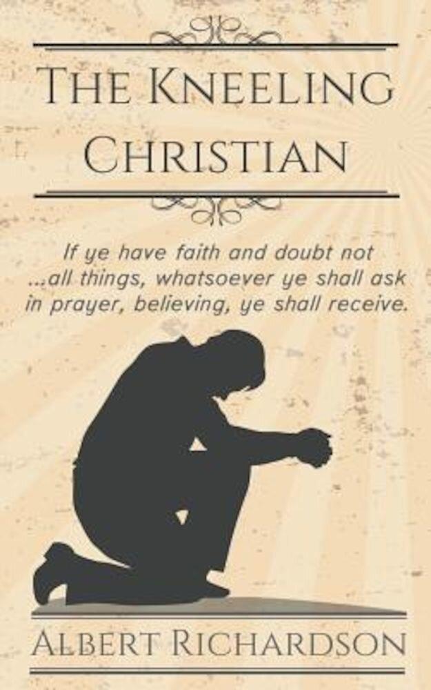 The Kneeling Christian, Paperback