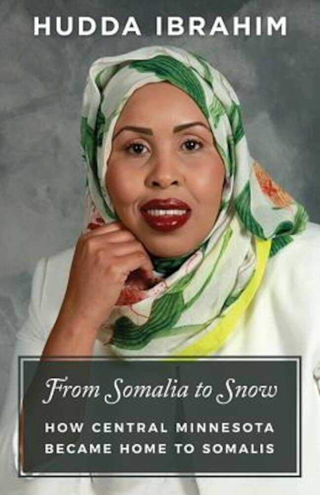 From Somalia to Snow: How Central Minnesota Became Home to Somalis, Paperback