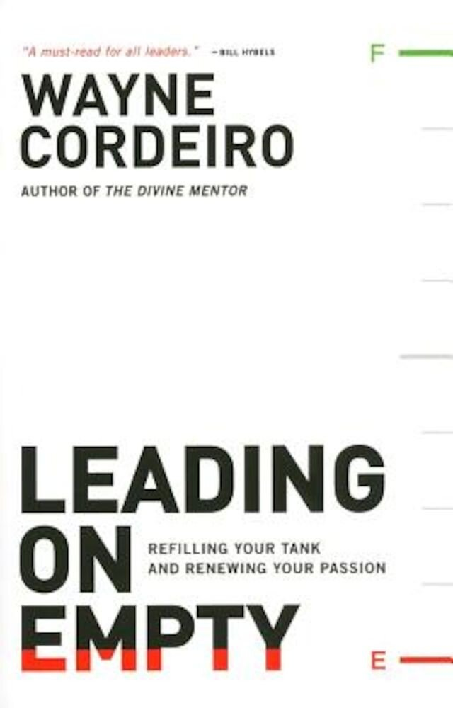Leading on Empty: Refilling Your Tank and Renewing Your Passion, Paperback