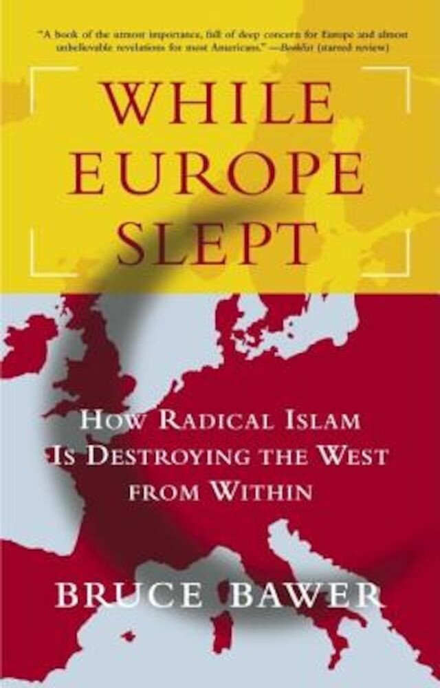 While Europe Slept: How Radical Islam Is Destroying the West from Within, Paperback