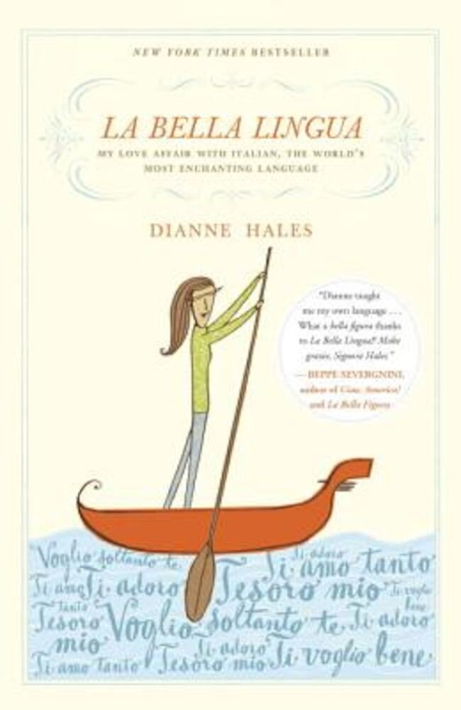 La Bella Lingua: My Love Affair with Italian, the World's Most Enchanting Language, Paperback