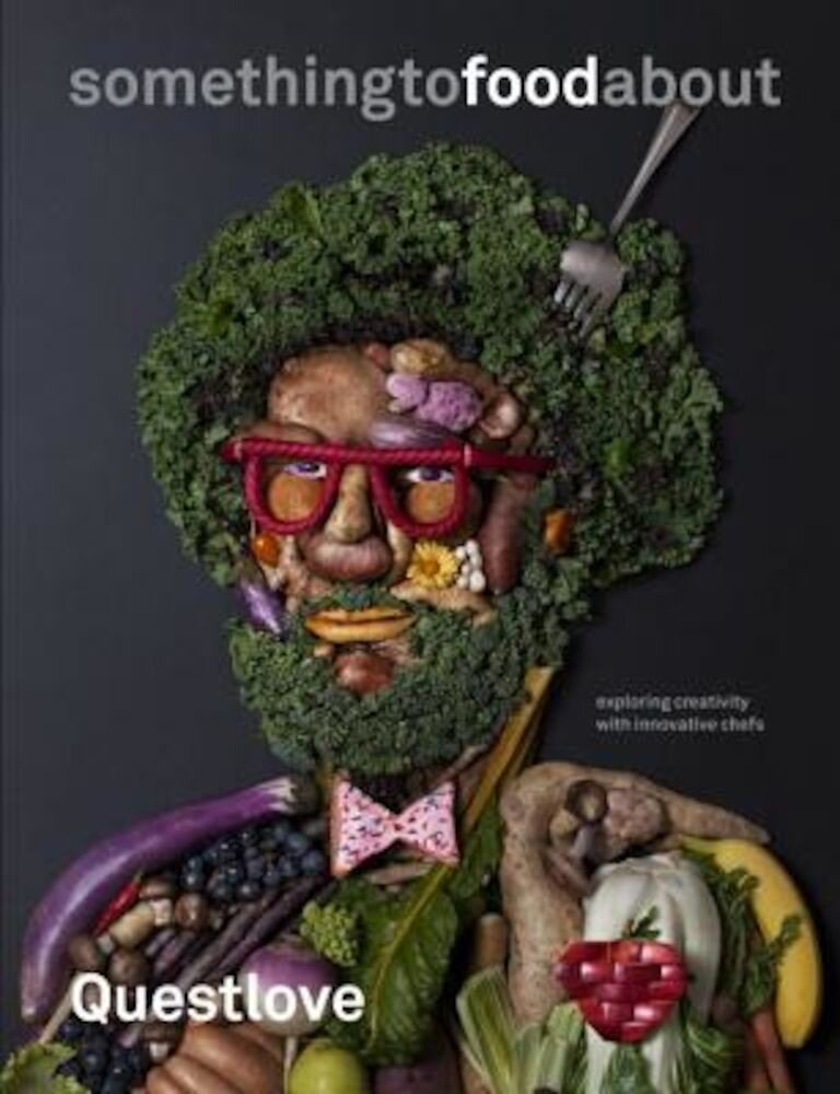 Something to Food about: Exploring Creativity with Innovative Chefs, Hardcover