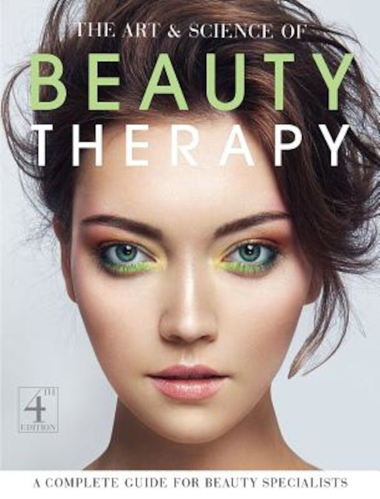 The Art & Science of Beauty Therapy - 4th Ed, Paperback