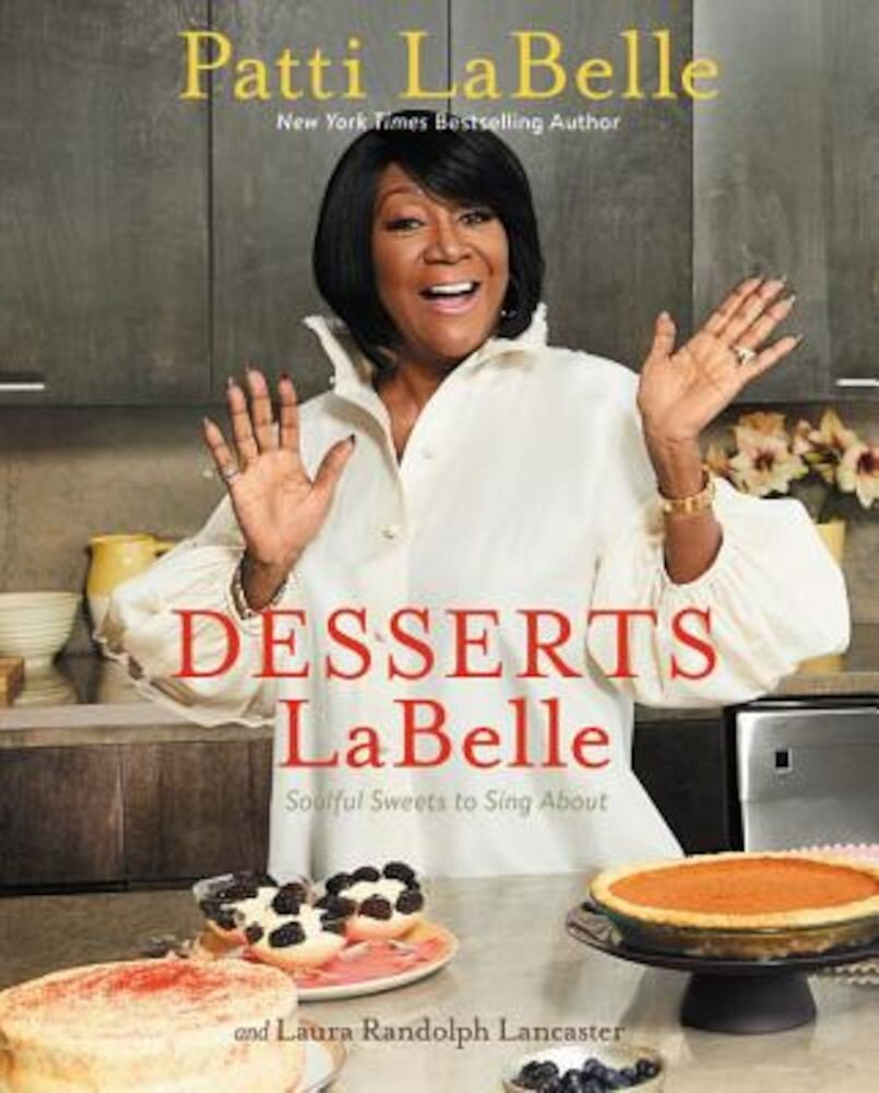 Desserts LaBelle: Soulful Sweets to Sing about, Hardcover