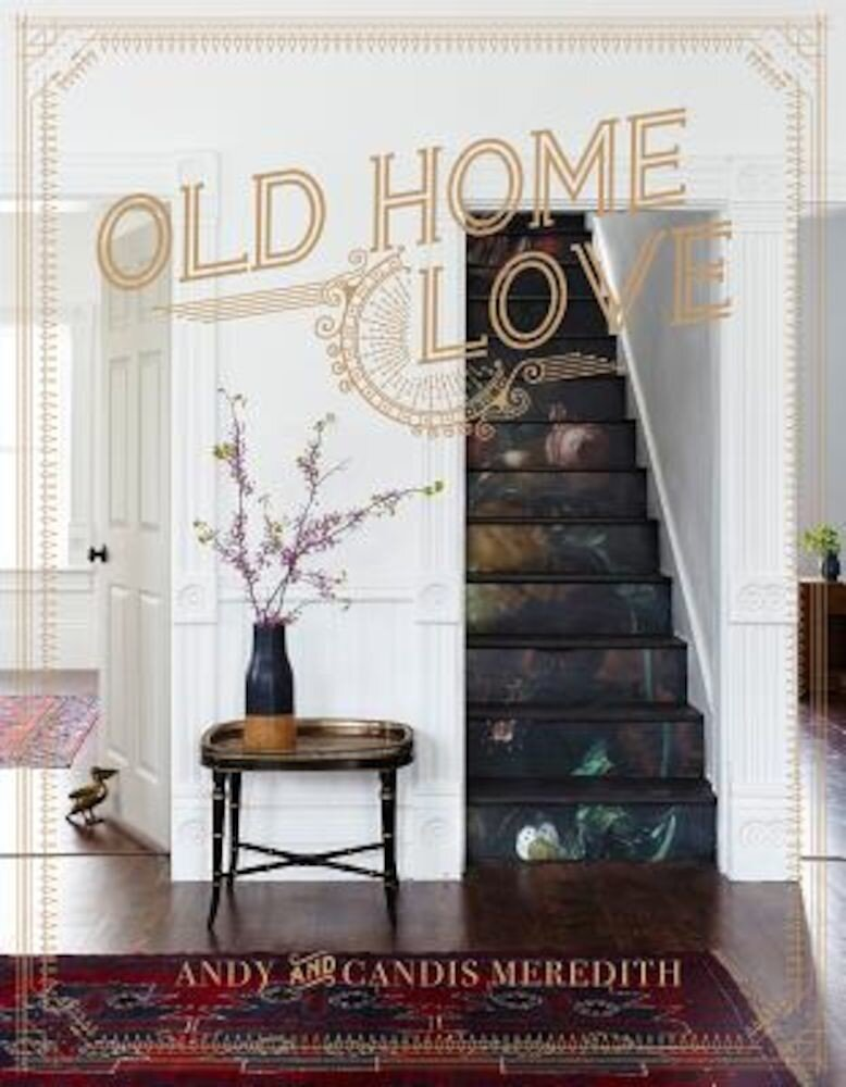 Old Home Love, Hardcover