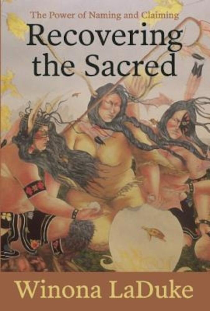 Recovering the Sacred: The Power of Naming and Claiming, Paperback