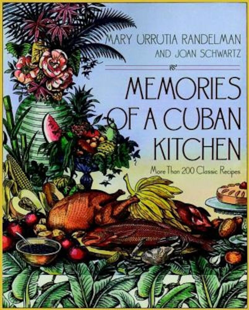 Memories of a Cuban Kitchen: More Than 200 Classic Recipes, Paperback