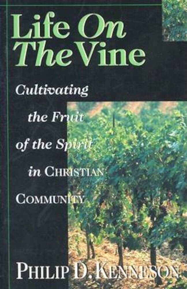 Life on the Vine: Cultivating the Fruit of the Spirit, Paperback