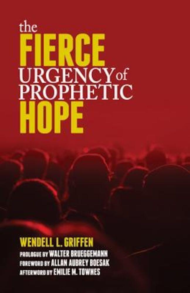 The Fierce Urgency of Prophetic Hope, Paperback