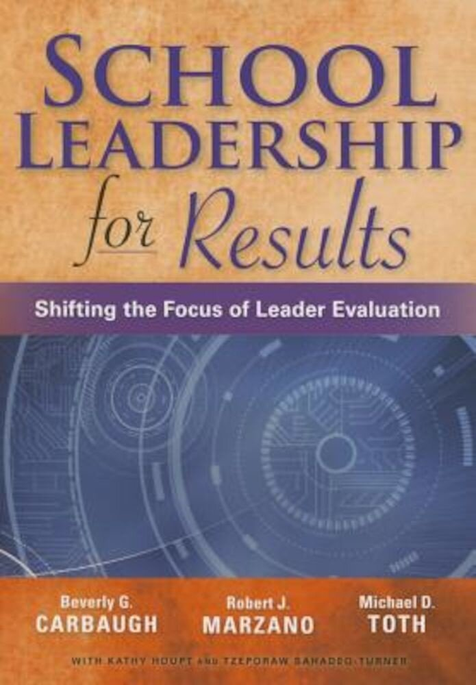 School Leadership for Results: Shifting the Focus of Leader Evaluation, Paperback