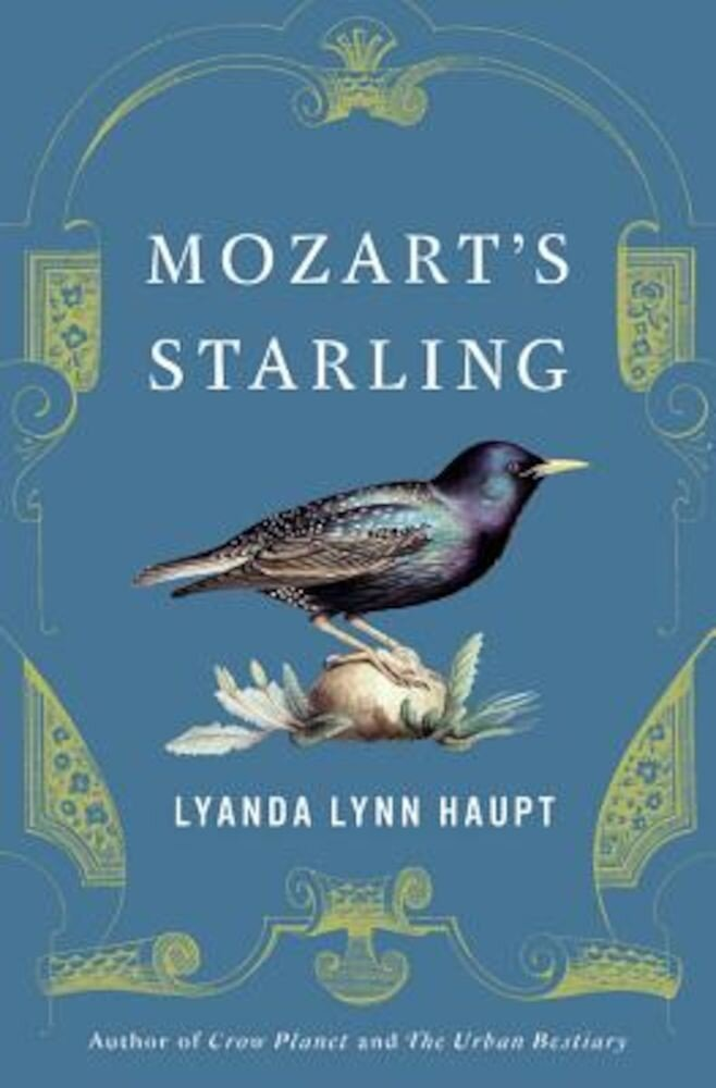 Mozart's Starling, Hardcover