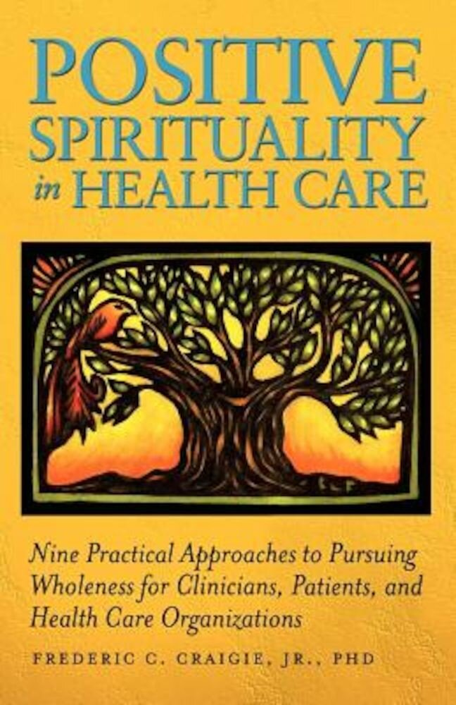 Positive Spirituality in Health Care, Paperback
