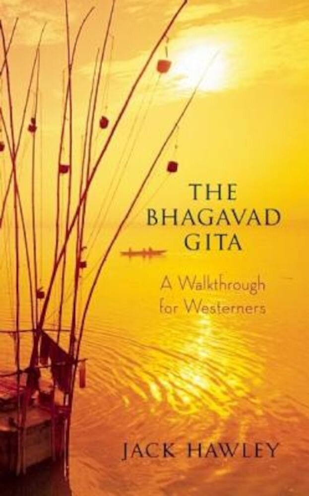 The Bhagavad Gita: A Walkthrough for Westerners, Paperback