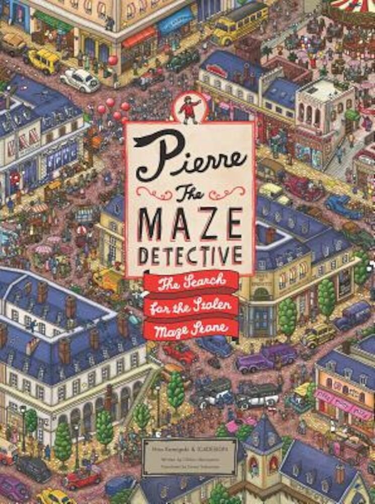 Pierre the Maze Detective: The Search for the Stolen Maze Stone, Hardcover