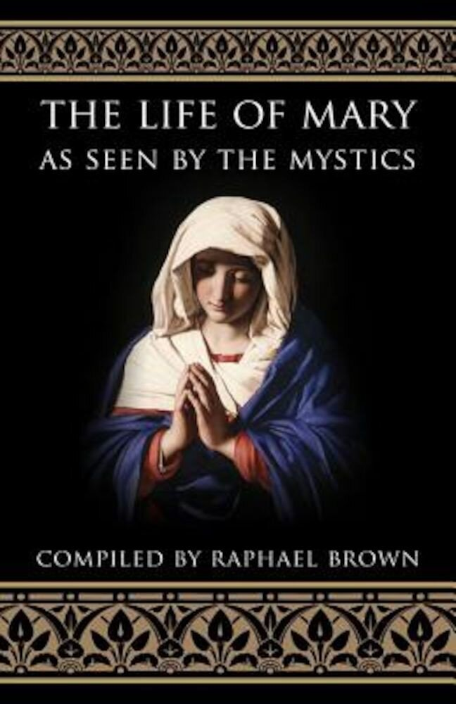 The Life of Mary as Seen by the Mystics, Paperback