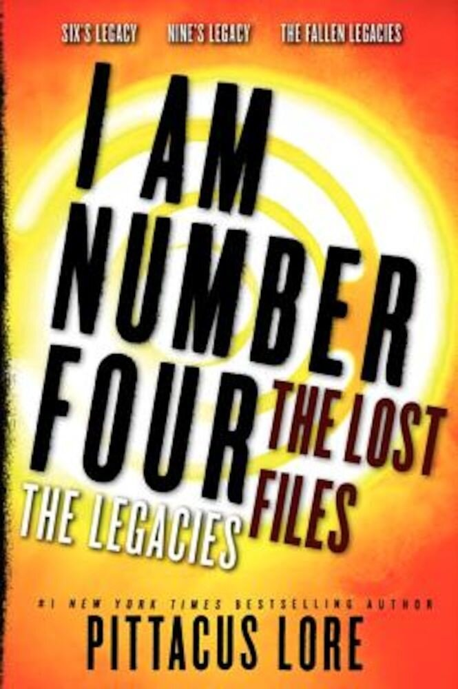 I Am Number Four: The Lost Files: The Legacies, Paperback