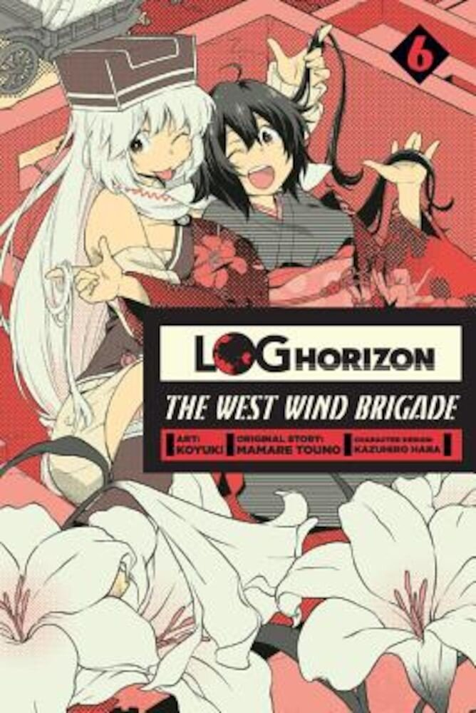 Log Horizon: The West Wind Brigade, Vol. 6, Paperback
