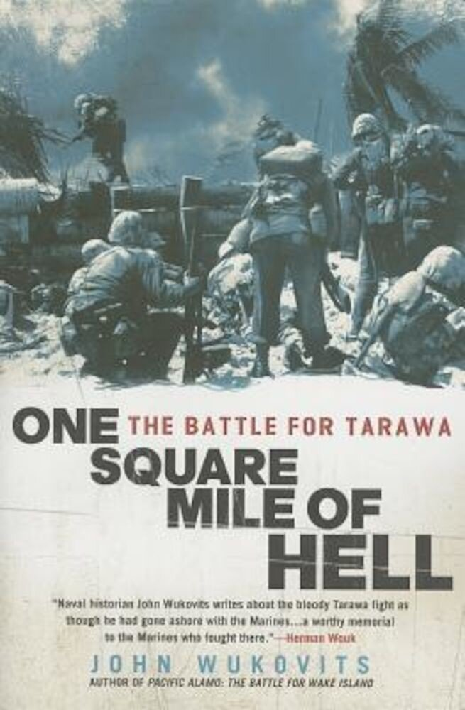 One Square Mile of Hell: The Battle for Tarawa, Paperback