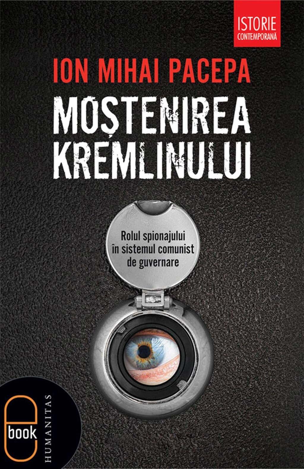 Mostenirea Kremlinului. Rolul spionajului in sistemul comunist de guvernare (eBook)