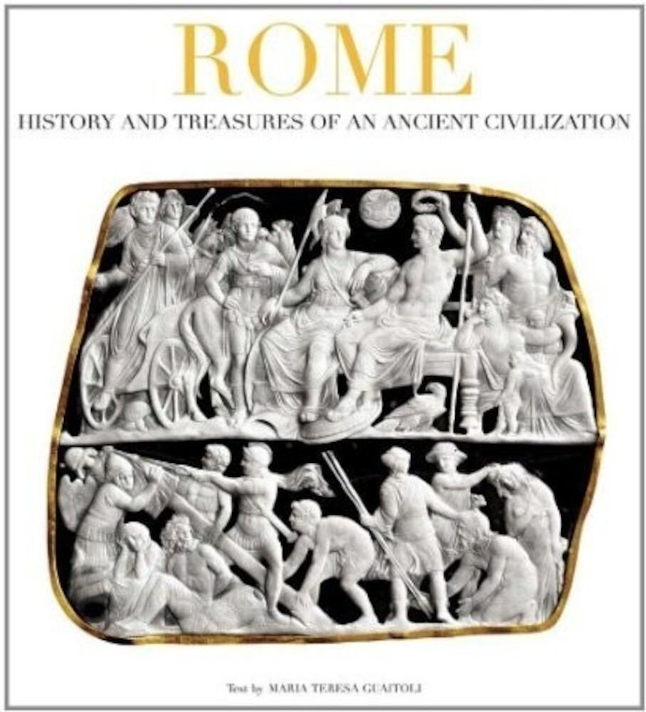 Rome: History and Treasures of an Ancient Civilization