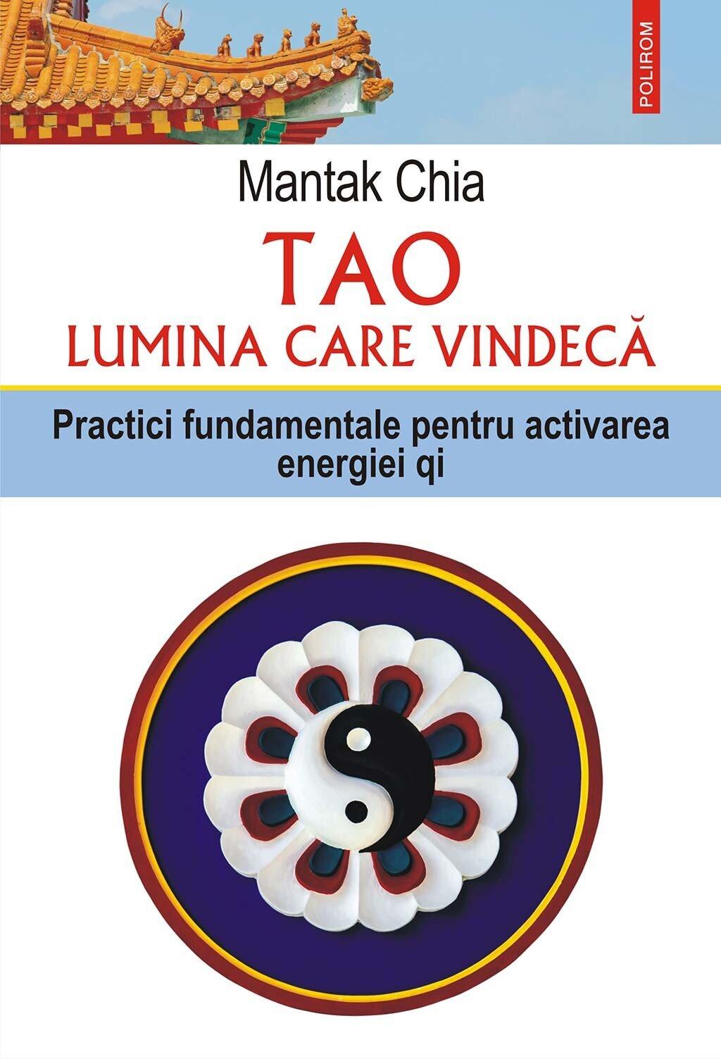 Tao. Lumina care vindeca. Practici fundamentale pentru activarea energiei qi (eBook)