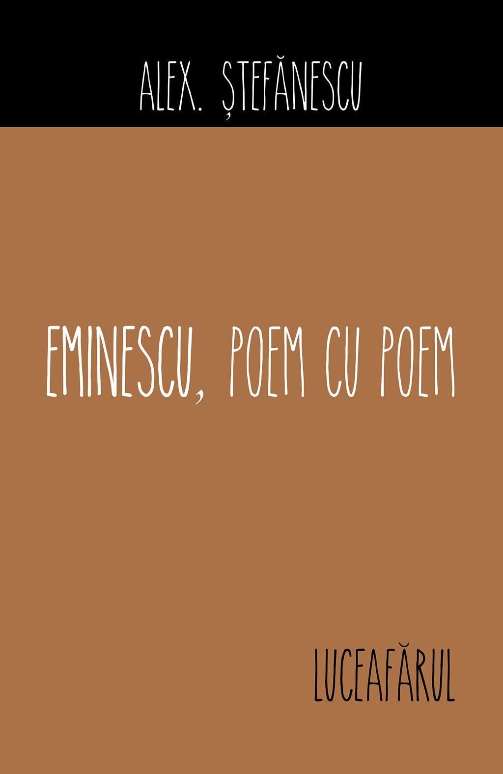Eminescu, poem cu poem. Luceafarul (eBook)