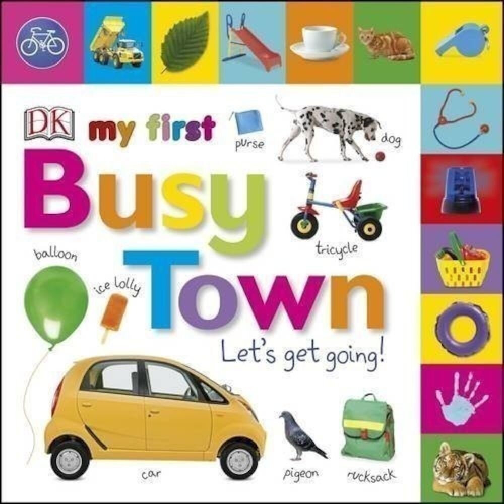 My First Busy Town: Let's Get Going (Tabbed Board Books)