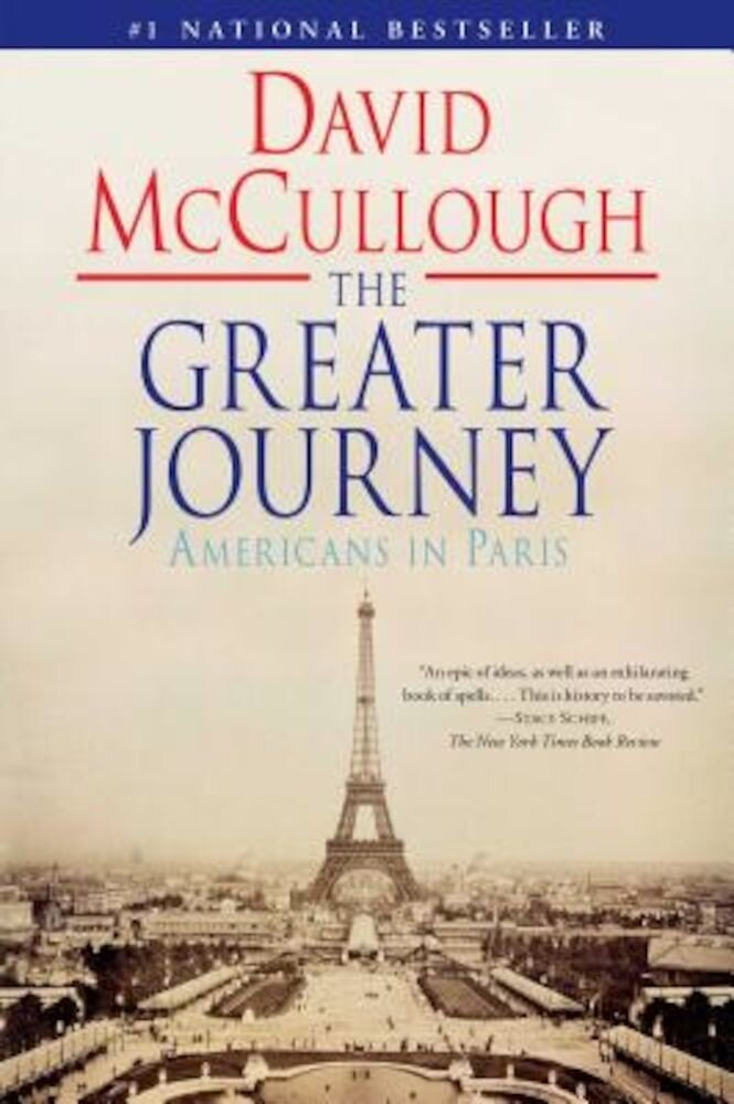The Greater Journey: Americans in Paris, Paperback