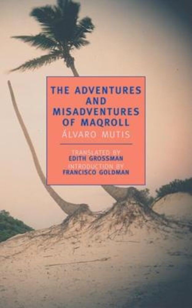 The Adventures and Misadventures of Maqroll, Paperback