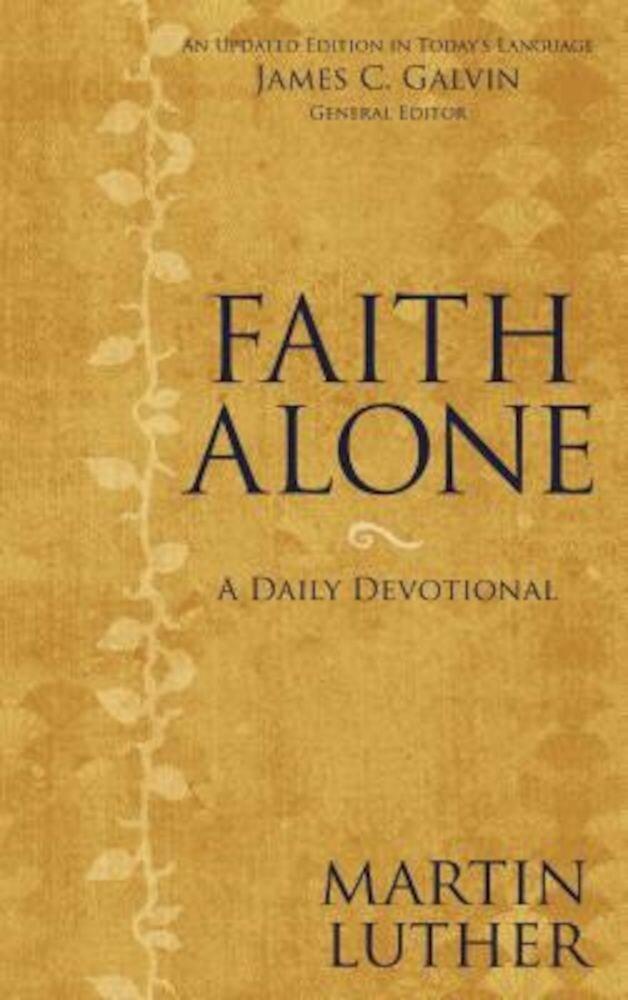 Faith Alone: A Daily Devotional, Hardcover