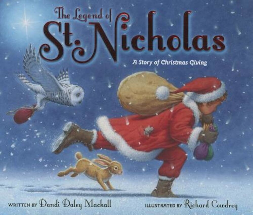 The Legend of St. Nicholas: A Story of Christmas Giving, Hardcover