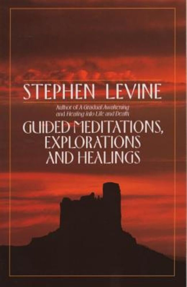 Guided Meditations, Explorations and Healings, Paperback