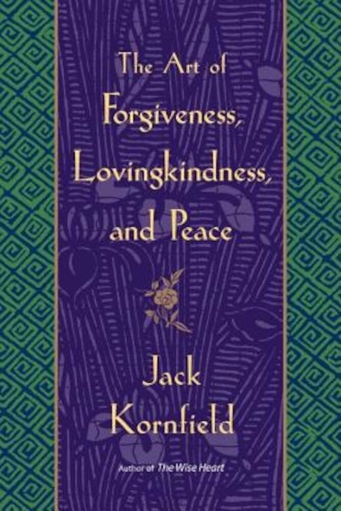 The Art of Forgiveness, Lovingkindness, and Peace, Paperback