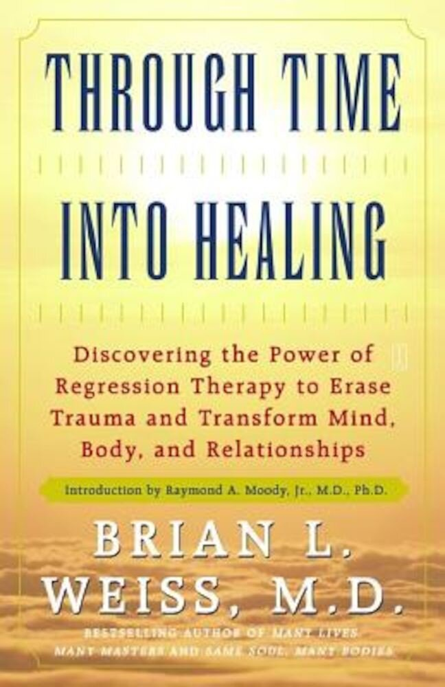 Through Time Into Healing, Paperback