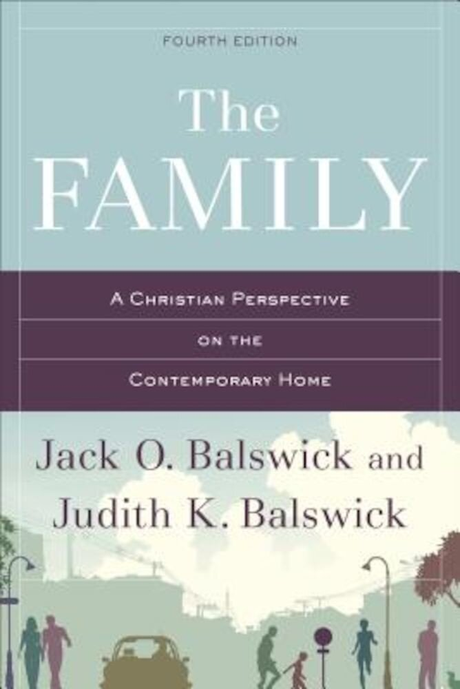 The Family: A Christian Perspective on the Contemporary Home, Paperback