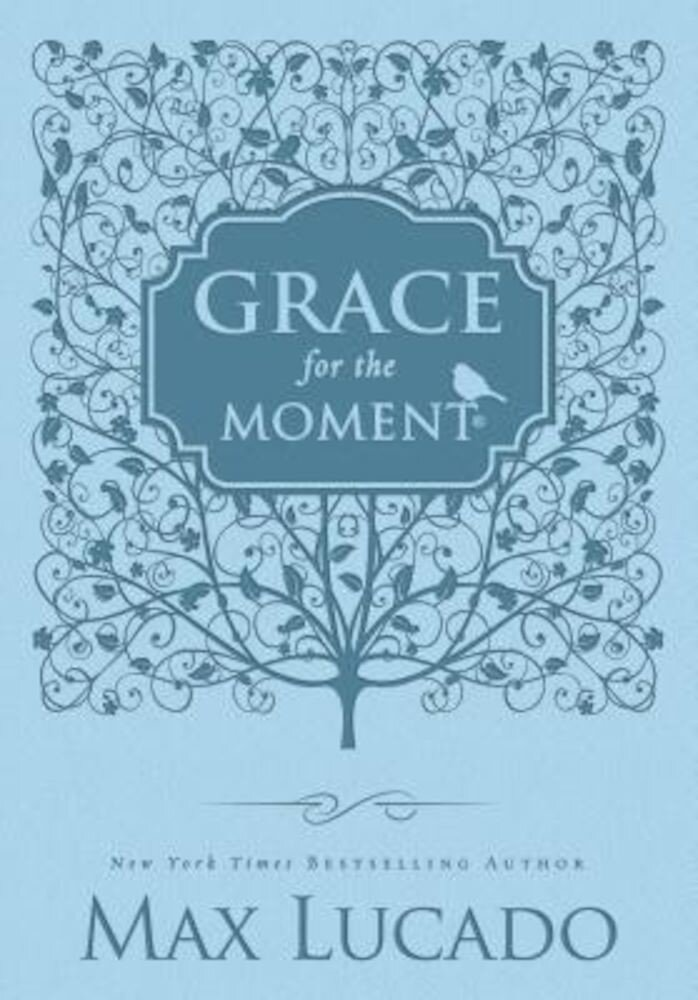 Grace for the Moment: Inspirational Thoughts for Each Day of the Year, Hardcover