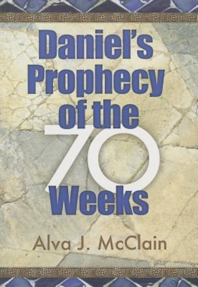 Daniel's Prophecy of the 70 Weeks, Paperback