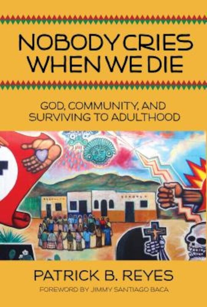 Nobody Cries When We Die: God, Community, and Surviving to Adulthood, Paperback