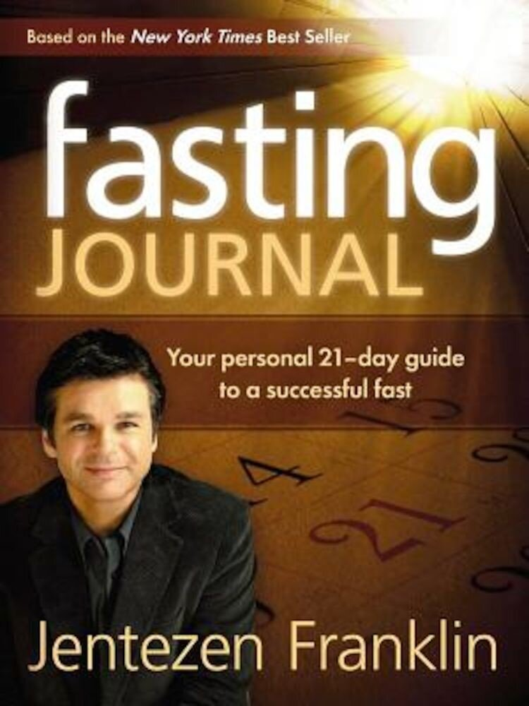 Fasting Journal: Your Personal 21-Day Guide to a Successful Fast, Hardcover