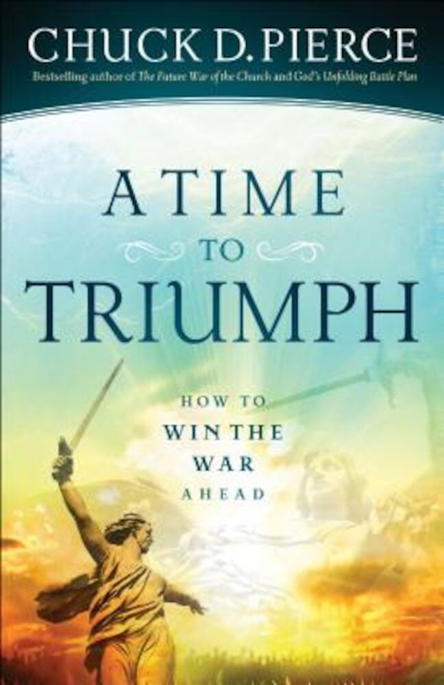A Time to Triumph: How to Win the War Ahead, Paperback