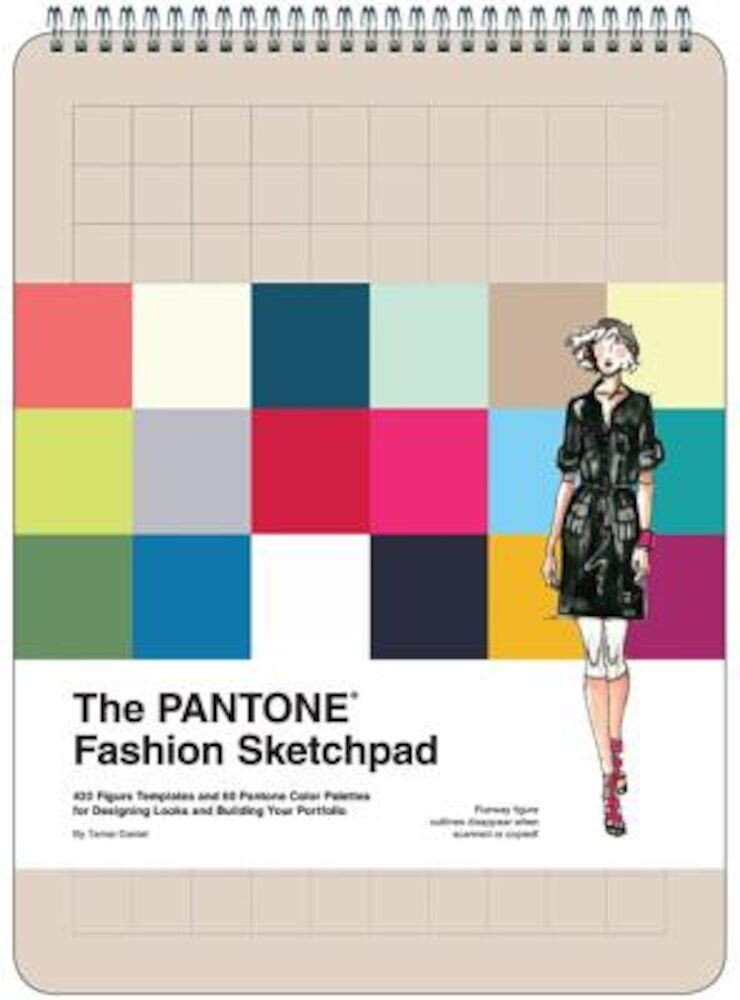 The Pantone Fashion Sketchpad: 420 Figure Templates and 60 Pantone Color Palettes for Designing Looks and Building Your Portfolio, Hardcover