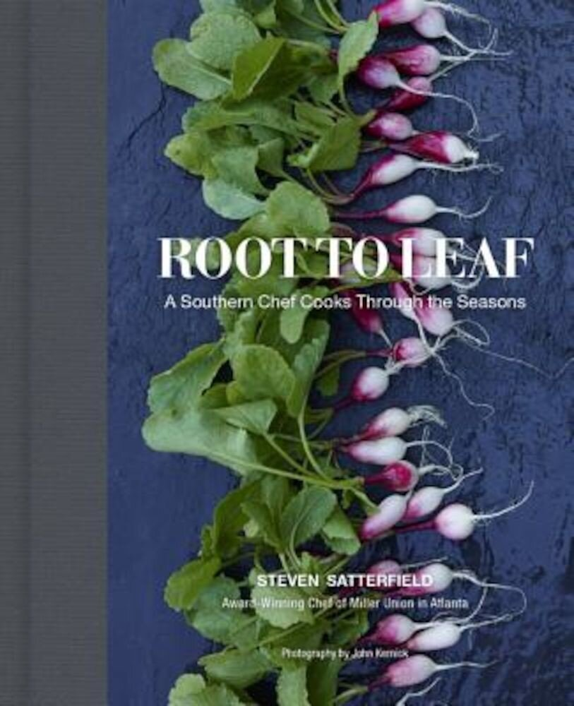 Root to Leaf: A Southern Chef Cooks Through the Seasons, Hardcover