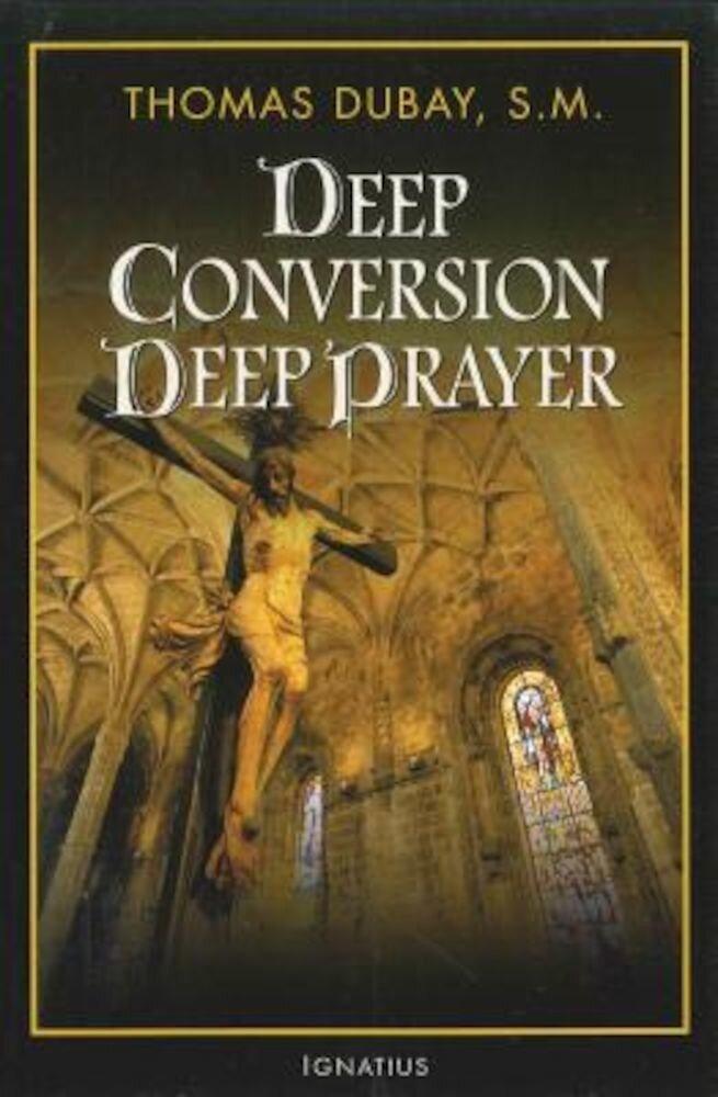 Deep Conversion/Deep Prayer, Paperback