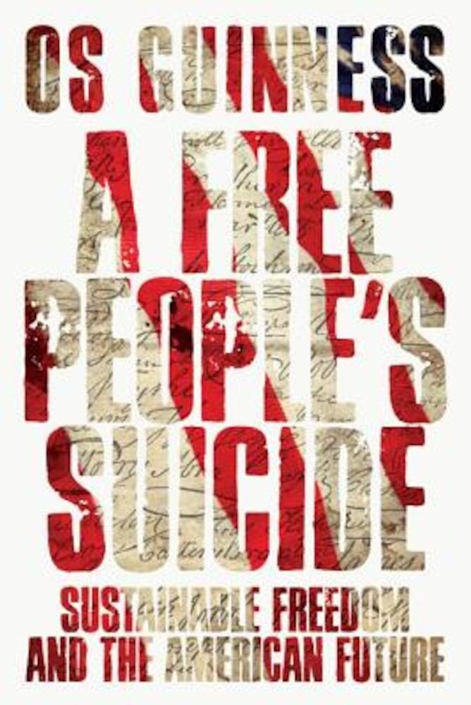 A Free People's Suicide: Sustainable Freedom and the American Future, Paperback