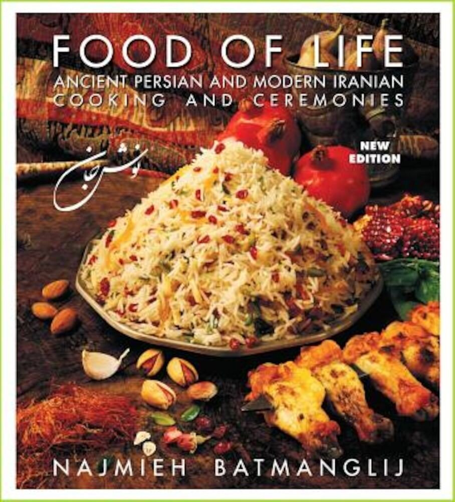Food of Life: Ancient Persian and Modern Iranian Cooking and Ceremonies, Hardcover