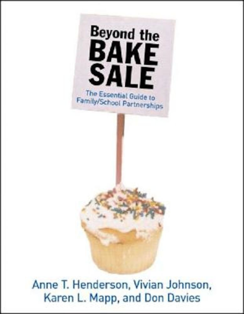Beyond the Bake Sale: The Essential Guide to Family-School Partnerships, Paperback