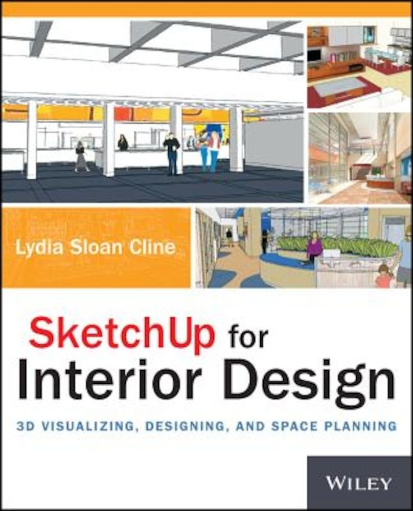 Sketchup for Interior Design: 3D Visualizing, Designing, and Space Planning, Paperback